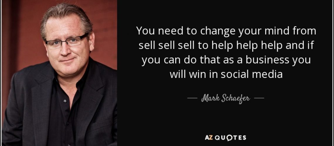quote-you-need-to-change-your-mind-from-sell-sell-sell-to-help-help-help-and-if-you-can-do-mark-schaefer-107-79-14